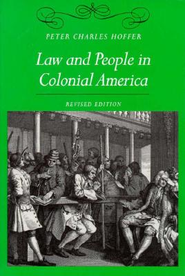 Law and People in Colonial America By Hoffer, Peter Charles